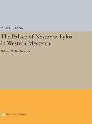 The Palace of Nestor at Pylos in Western Messenia