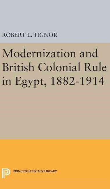 Modernization and British Colonial Rule in Egypt, 1882-1914