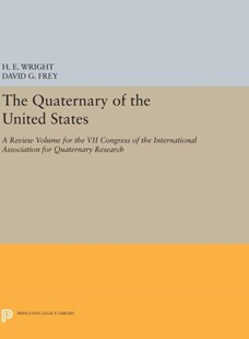 Quaternary of the U.S. by Herbert Edgar Wright, David G. Frey (9780691651026) - HardCover - Science & Technology Environment
