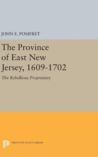 Province of East New Jersey, 1609-1702 by John E. Pomfret (9780691651927) - HardCover - History Latin America
