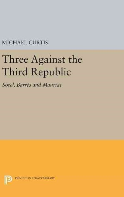 Three Against the Third Republic