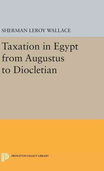 Taxation in Egypt from Augustus to Diocletian