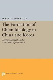 Formation of Ch'an Ideology in China and Korea by Robert E. Buswell (9780691654164) - HardCover - Philosophy Modern