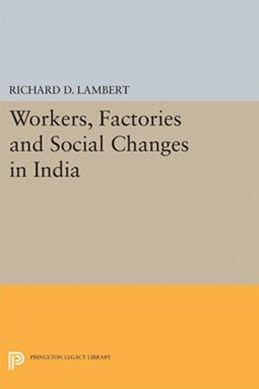 Workers, Factories and Social Changes in India