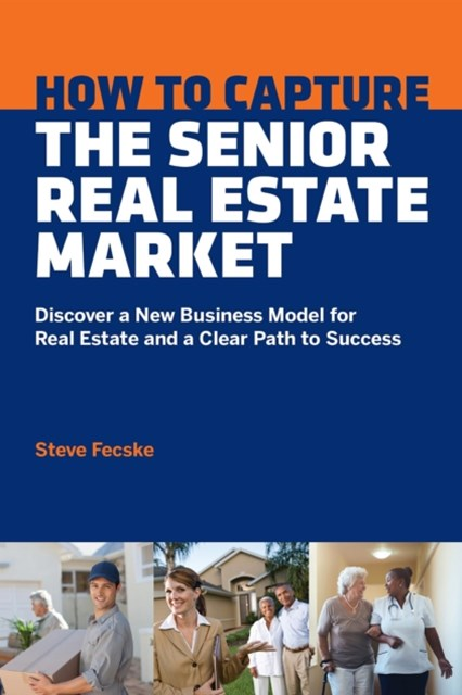 (ebook) How To Capture The Senior Real Estate Market