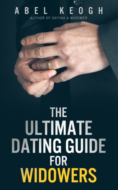 Ultimate Dating Guide for Widowers