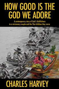 (ebook) How Good is the God We Adore - Biographies General Biographies