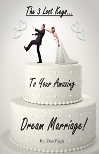 (ebook) 3 Lost Keys... To Your Amazing Dream Marriage! - Family & Relationships Relationships