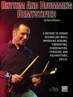 Rhythm and Drumming Demystified by DAVE DICENSO (9780692280539) - PaperBack - Education Trade Guides