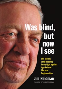 (ebook) Was blind, but now I see: Life stories (and lessons) from my battle with Age-Related Macular Degeneration - Biographies General Biographies