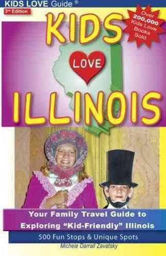 KIDS LOVE ILLINOIS, 3rd Edition