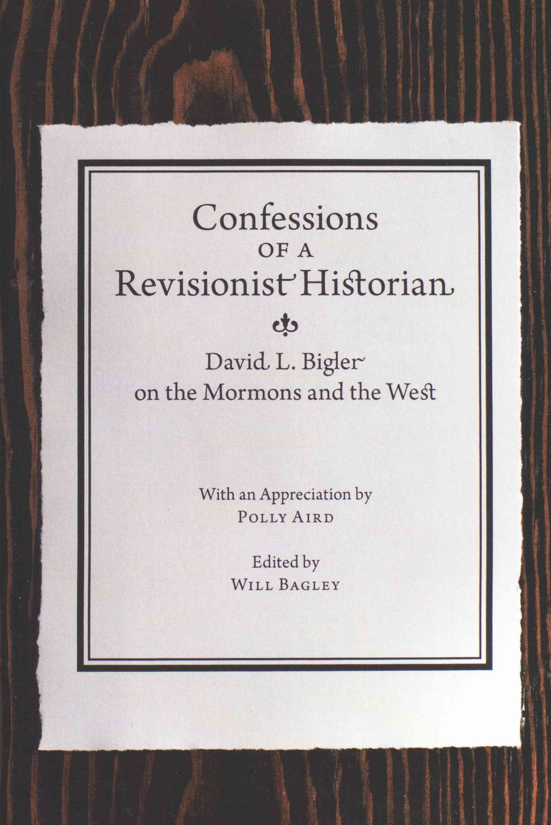 Confessions of a Revisionist Historian