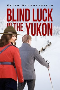 (ebook) Blind Luck in the Yukon - Adventure Fiction Modern