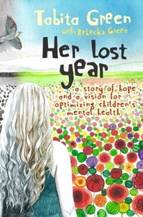 (ebook) Her Lost Year: A Story of Hope and a Vision for Optimizing Children's Mental Health - Reference Medicine