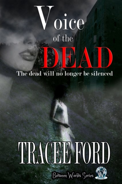 Voice of the Dead Between Worlds Series Book Two