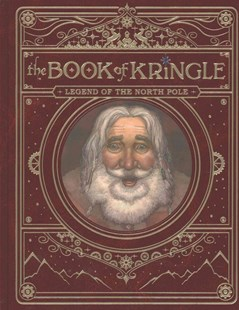 The Book of Kringle by Derek Velez-partridge, Mary Packard, David Wenzel (9780692467176) - HardCover - Non-Fiction
