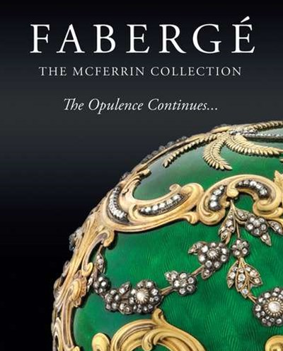 Faberge: The McFerrin Collection, The Opulence Continues