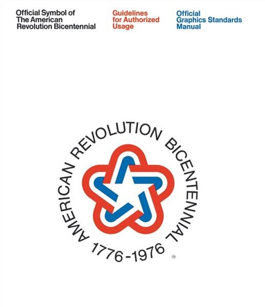 The American Revolution Bicentennial Graphics Standards Manual