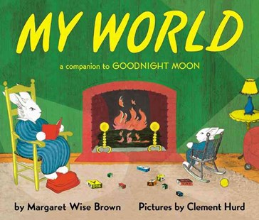 My World by Margaret Wise Brown, Margaret Wise Brown, Clement Hurd (9780694016600) - PaperBack - Non-Fiction Animals