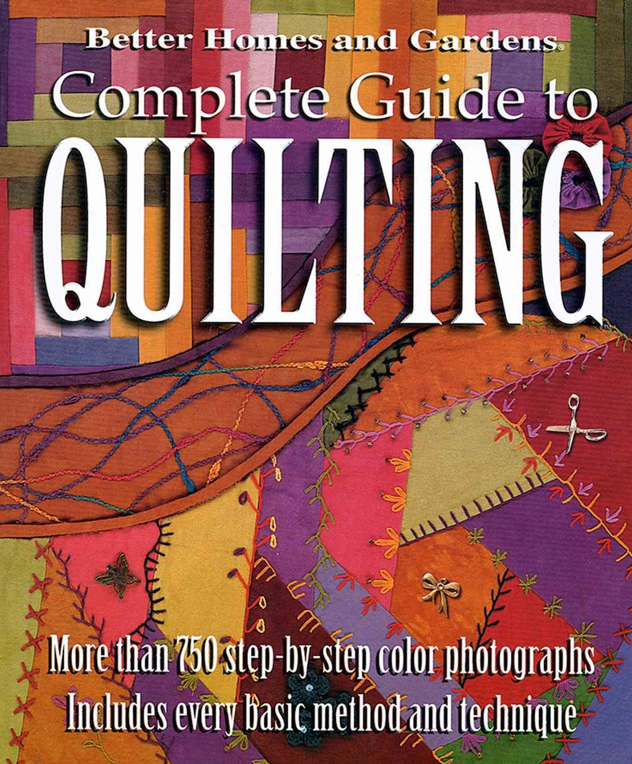 Complete Guide to Quilting: Better Homes and Garden