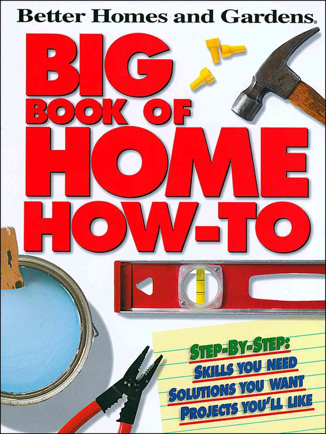 Big Book of Home How-To: Better Homes and Gardens