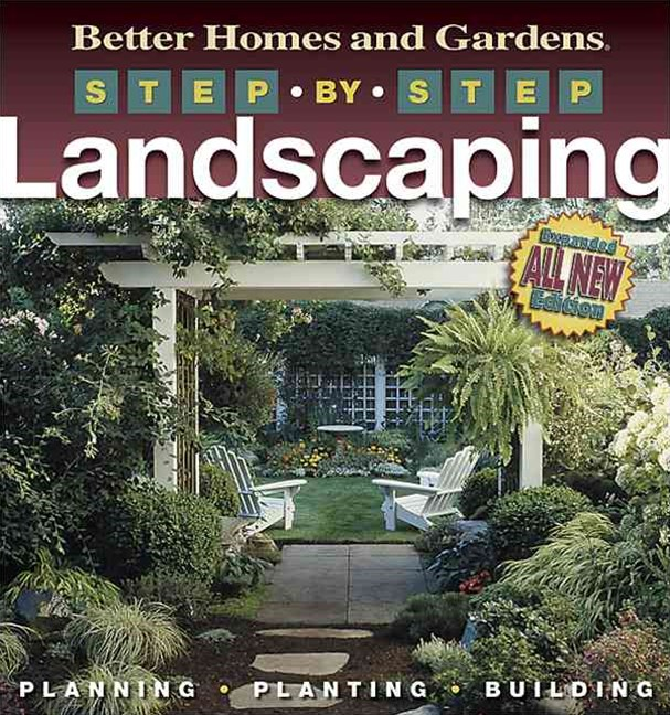 Step-By-Step Landscaping  (2nd Edition): Better Homes and Garden