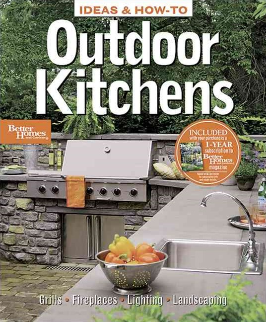 Ideas and How-to Outdoor Kitchens: Better Homes and Gardens