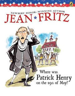 Where Was Patrick Henry on the 29th of May? by Jean Fritz, Margot Tomes (9780698114395) - PaperBack - Non-Fiction Biography