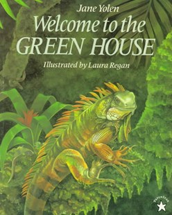 Welcome to the Green House by Jane Yolen, Laura Regan (9780698114456) - PaperBack - Non-Fiction Animals