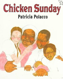 Chicken Sunday by Patricia Polacco (9780698116153) - PaperBack - Children's Fiction Early Readers (0-4)