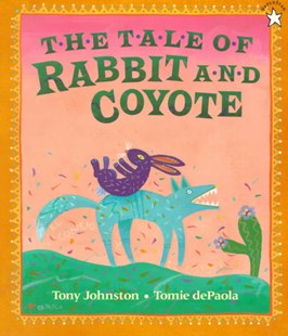 The Tale of Rabbit and Coyote by Tony Johnston, Tomie dePaola, Tomie dePaola (9780698116306) - PaperBack - Children's Fiction Intermediate (5-7)