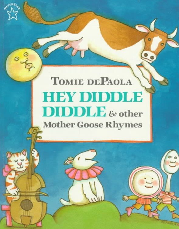 Hey Diddle Diddle and Other Mother Goose Rhymes