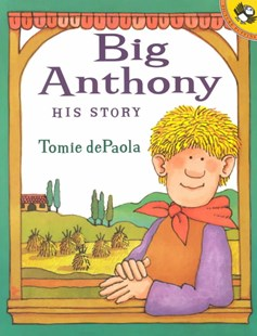 Big Anthony by dePaola, Tomie, Tomie dePaola (9780698118935) - PaperBack - Children's Fiction Intermediate (5-7)