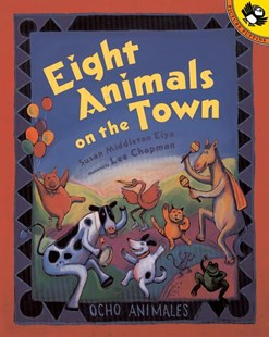 Eight Animals on the Town by Elya, Susan Middleton/ Chapman, Lee (ILT), Susan Middleton Elya, Lee Chapman (9780698119611) - PaperBack - Non-Fiction Animals