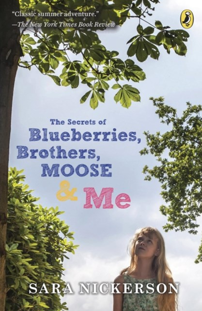 Secrets of Blueberries, Brothers, Moose & Me