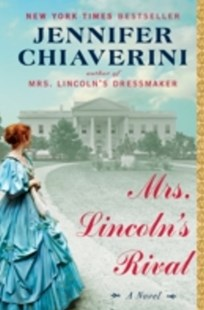 (ebook) Mrs. Lincoln's Rival - Historical fiction