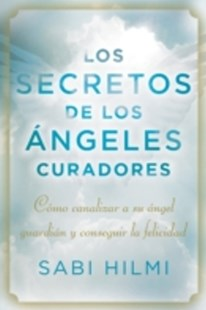 (ebook) Los secretos de los  ngeles curadores - Health & Wellbeing Mindfulness
