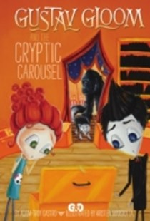 (ebook) Gustav Gloom and the Cryptic Carousel #4 - Children's Fiction