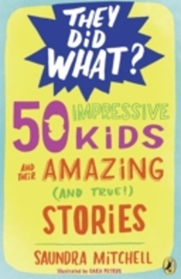 (ebook) 50 Impressive Kids and Their Amazing (and True!) Stories