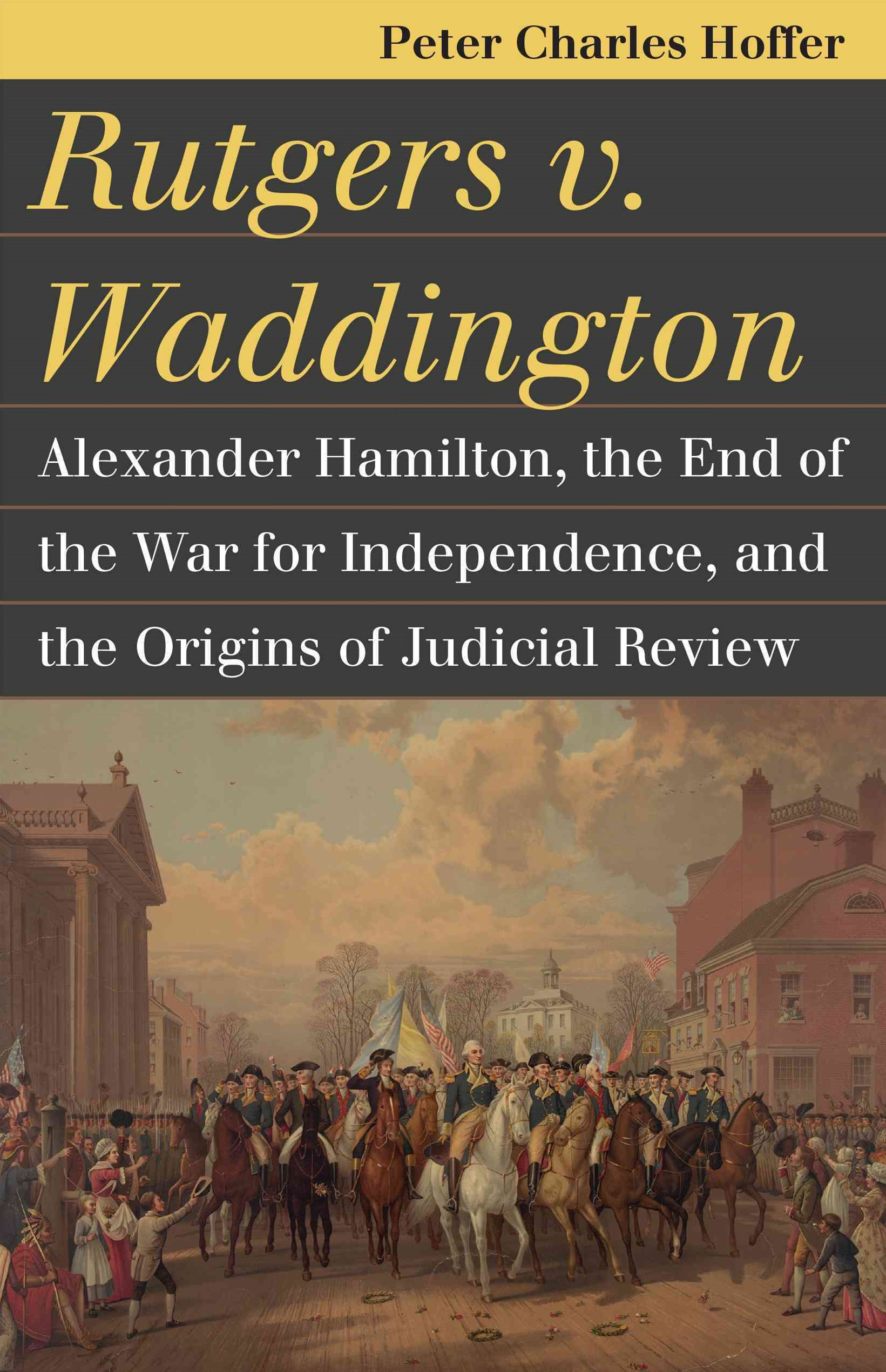 Rutgers V. Waddington (1784) and the End of the War for Independence