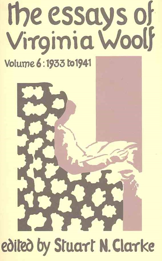 The Essays of Virginia Woolf, 1933-1941