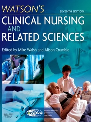 Watson's Clinical Nursing and Related Sciences E-Book