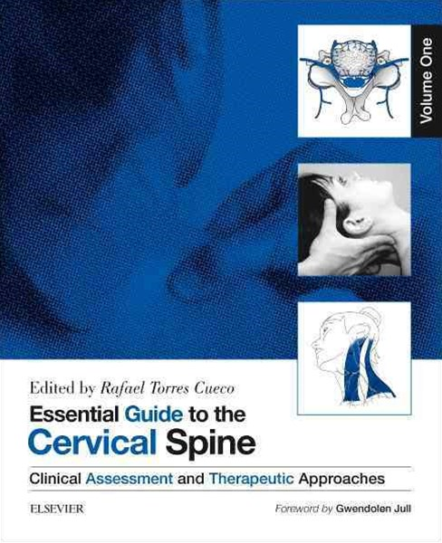 Essential Guide to the Cervical Spine - Volume 1