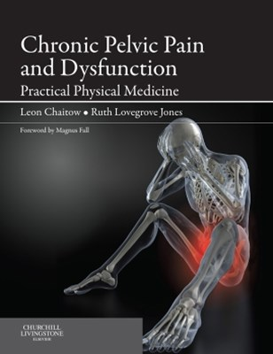 Chronic Pelvic Pain and Dysfunction - E-Book