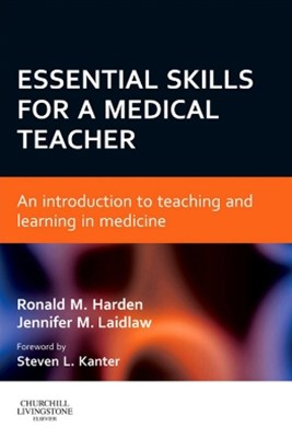 Essential Skills for a Medical Teacher E-Book