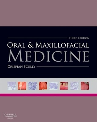 Oral and Maxillofacial Medicine - E-Book