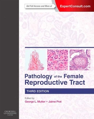 Pathology of the Female Reproductive Tract E-Book