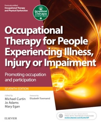 Occupational Therapy for People Experiencing Illness, Injury or Impairment E-Book(previously entitl