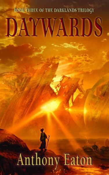 Daywards: Book three of the Darklands Trilogy