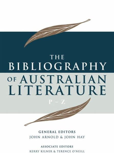Bibliography of Australian Literature (P-Z) Volume Four